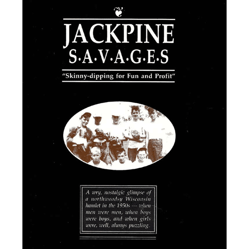 "Jackpine Savages ""Skinny-dipping for Fun and Profit"" – by Frank Larson 