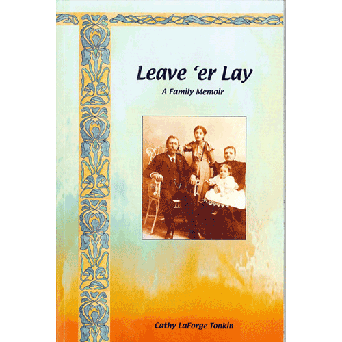 Leave 'er Lay by Cathy LaForge Tonkin | Douglas County Historical Society