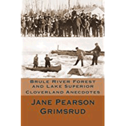 Brule River Forest and Lake Superior - Jane Pearson Grimsrud - Douglas County Historical Society