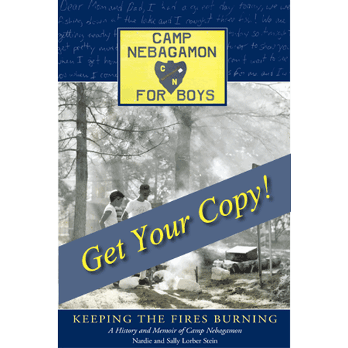 Camp Nebagamon For Boys – Keeping the Fires Burning - by Natalie and Sally Lorber Stein -Douglas County Historical Society