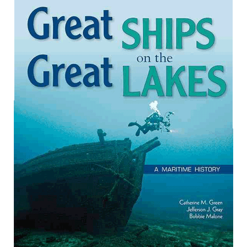 Great Ships on the Great Lakes – A Maritime History - Catherine M. Green, Jefferson J. Gray, Bobbie Malone - Douglas County Historical Society