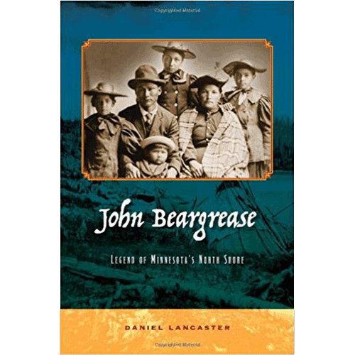 John Beargrease – Legend of Minnesota's North Shore - Daniel Lancaster - Douglas County Historical Society