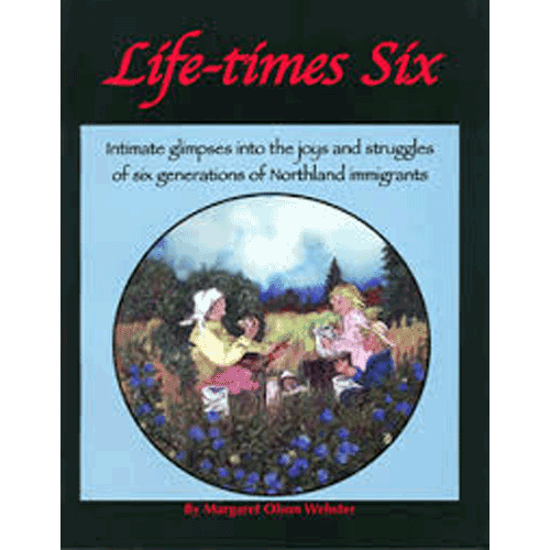 Life-times Six - by Margaret Olson Webster - Douglas County Historical Society