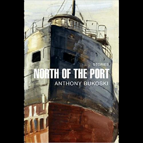 North of the Port – by Anthony Bukoski - Douglas County Historical Society