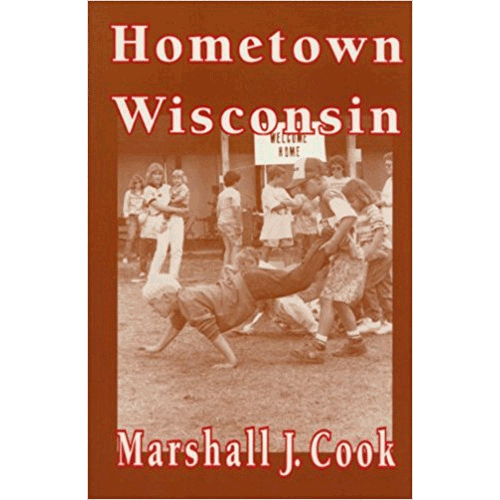 Hometown Wisconsin   Marshall J. Cook   Douglas County Historical Society