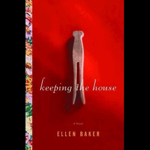 Keeping the House   Ellen Baker   Douglas County Historical Society
