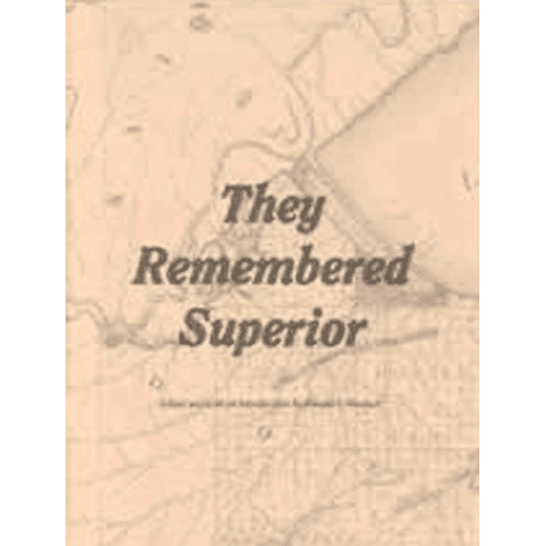 They Remembered Superior | Ronald Mershart | Douglas County Historical Society
